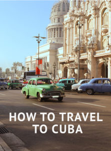 Cuba Travel Tips: How to Travel to Cuba