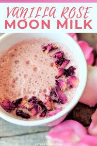 Moon Milk Recipe - Vanilla Rose