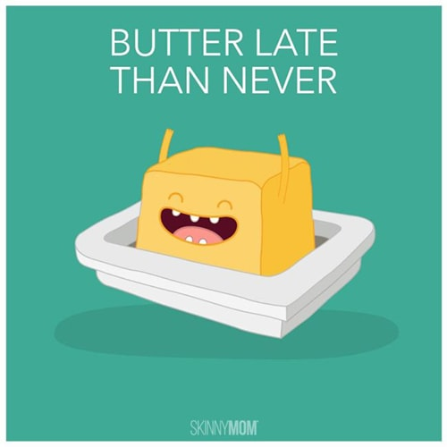 Cake Puns - Butter Late Than Never