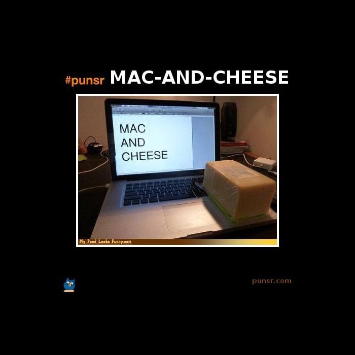 cheese puns - mac and cheese