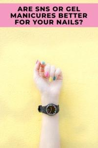 SNS vs Gel Manicures