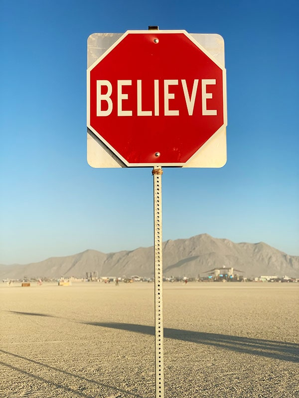 10 Principles of Burning Man - Scott Froschaeur The Word on the Street Believe Sign