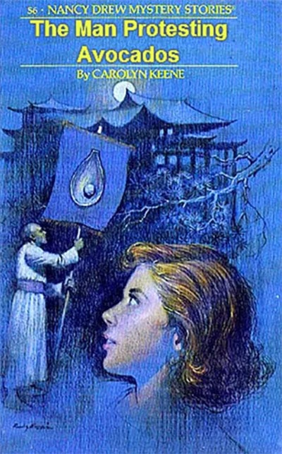 Nancy Drew Fake Book Covers - Man Protesting Avocados