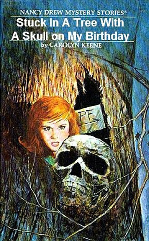 Nancy Drew Fake Book Covers - Stuck in a Tree with a Skull on My Birthday