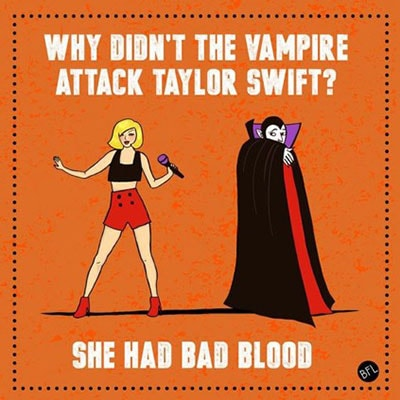 Vampire Puns - Taylor Swift Bad Blood