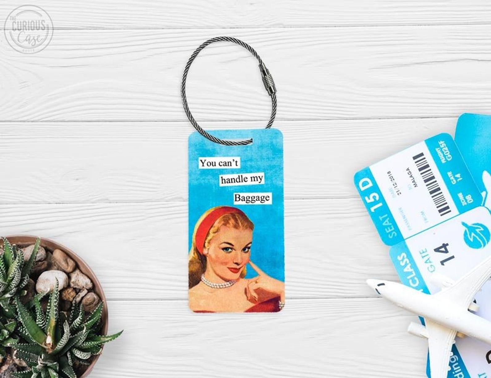 funny luggage tags - you can't handle my baggage