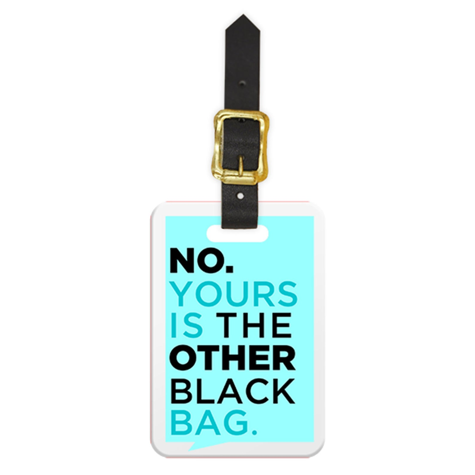 funny luggage tags - yours is the other black bag