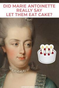 Let Them Eat Cake - Marie Antoinette