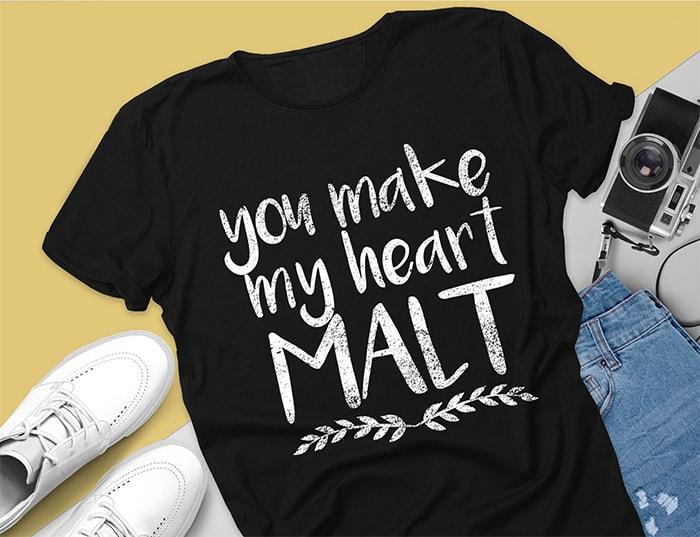 You Make My Heart Malt Shirt