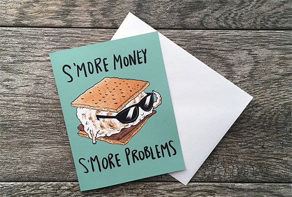 Smores Puns - More Money More Problems