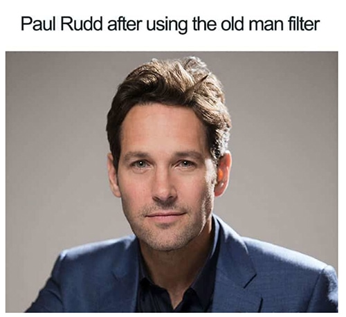 Paul Rudd Memes - old man filter