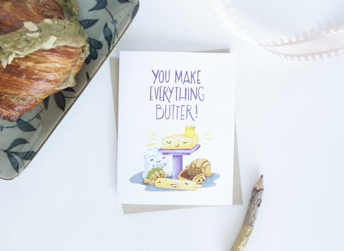 Butter puns - You make everything butter