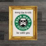 Coffee puns - May the froth be with you StarWars coffee
