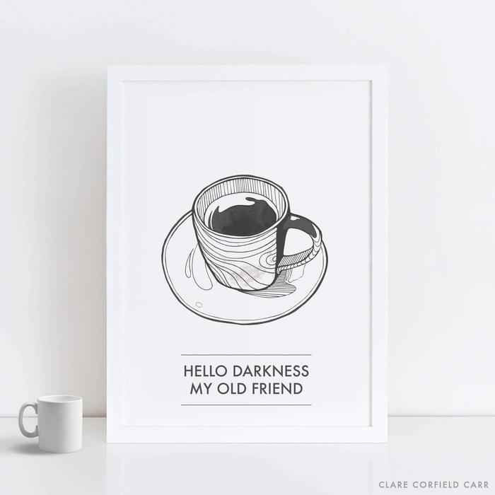 Coffee puns - Hello darkness my old friend black coffee