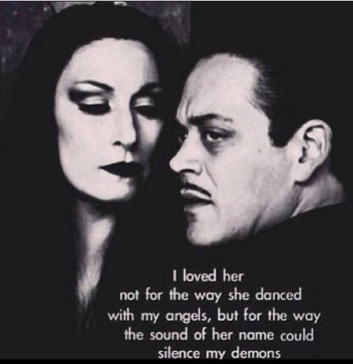 I loved her not for the way she danced with my angels but for the way the sound of her name could silence my demons