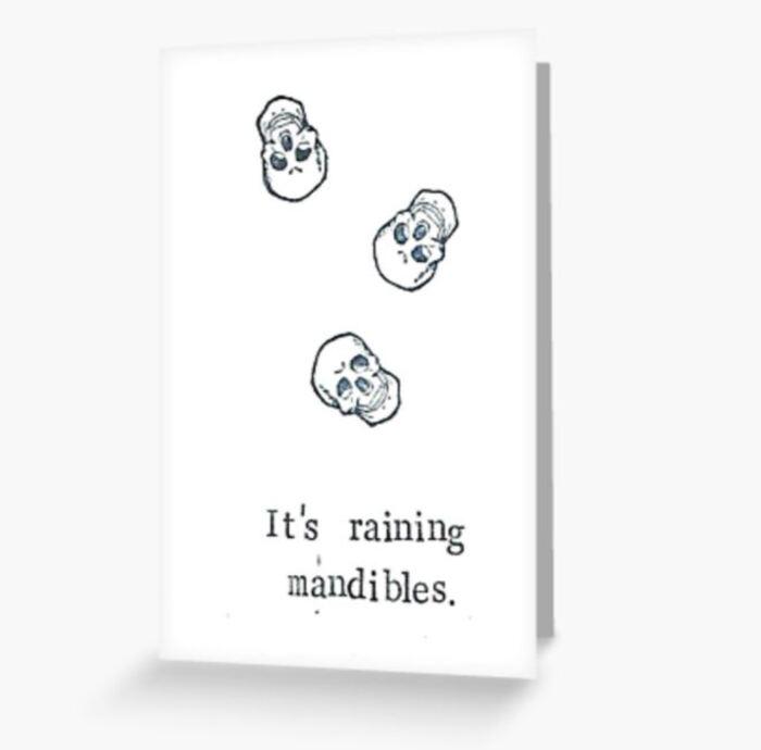 Skeleton Puns - It's raining mandibles