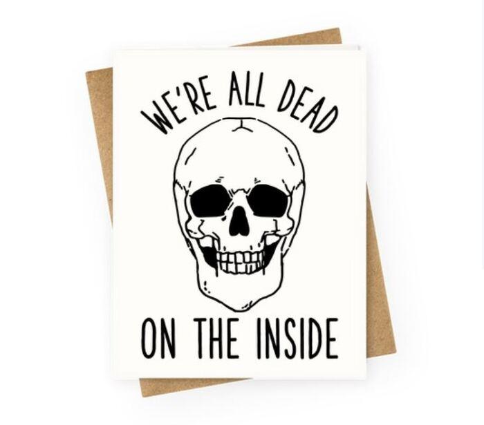 Skeleton Puns - We're all dead on the inside