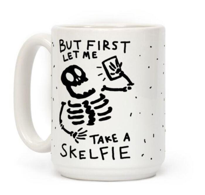 Skeleton Puns - But first let me take a skelfie