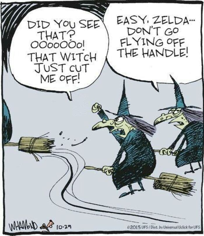 Witch puns - Don't go flying off the handle
