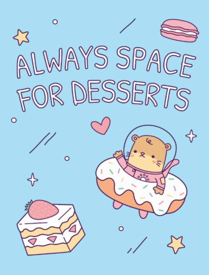 Dessert Puns - Always space for desserts desserts in space