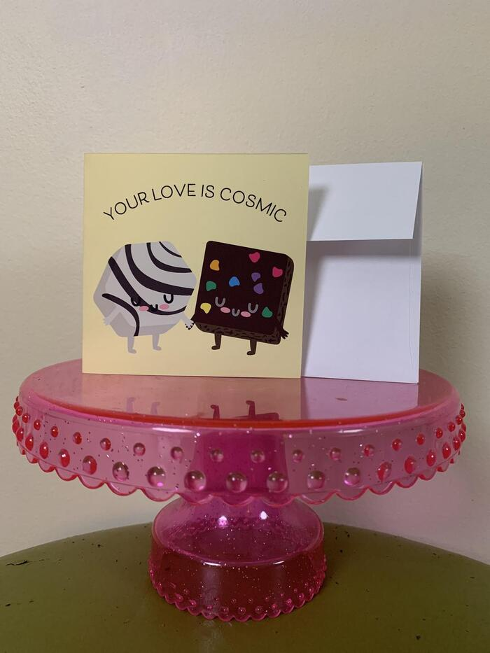 Dessert Puns - Your love is cosmic