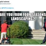 Four Seasons Total Landscaping Tweets - Trump yelling