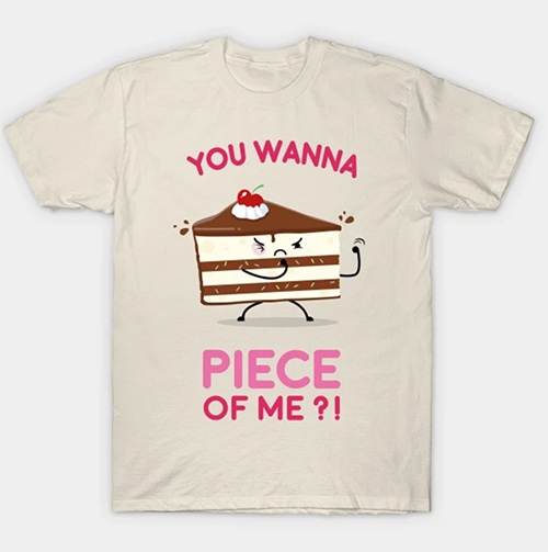 Puns - You Want a Piece of Me