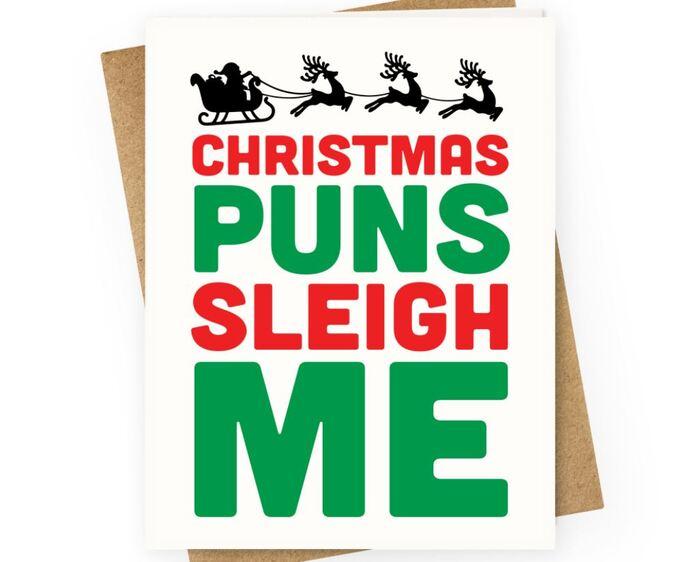 Sleigh Puns - Christmas puns sleigh me
