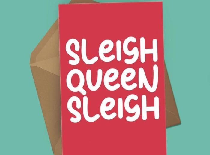 Sleigh Puns - Sleigh Queen sleigh