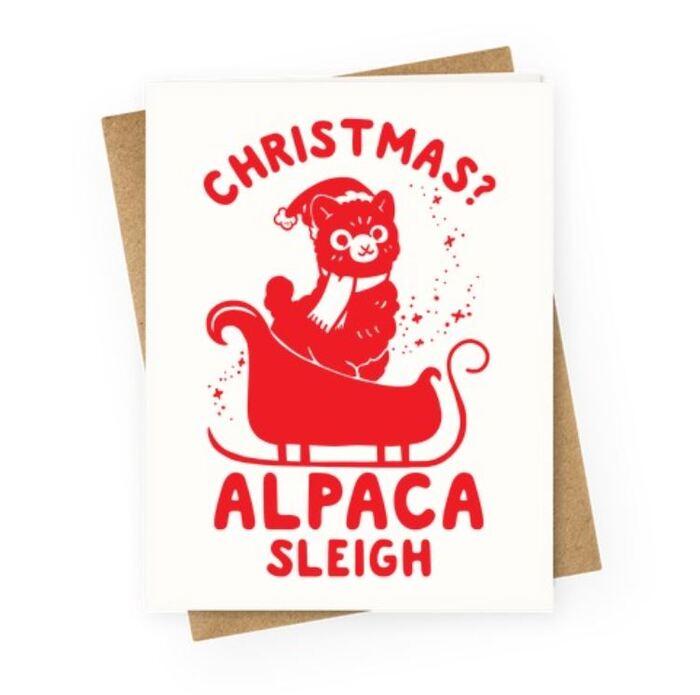 Sleigh Puns - Christmas? Alpaca sleigh