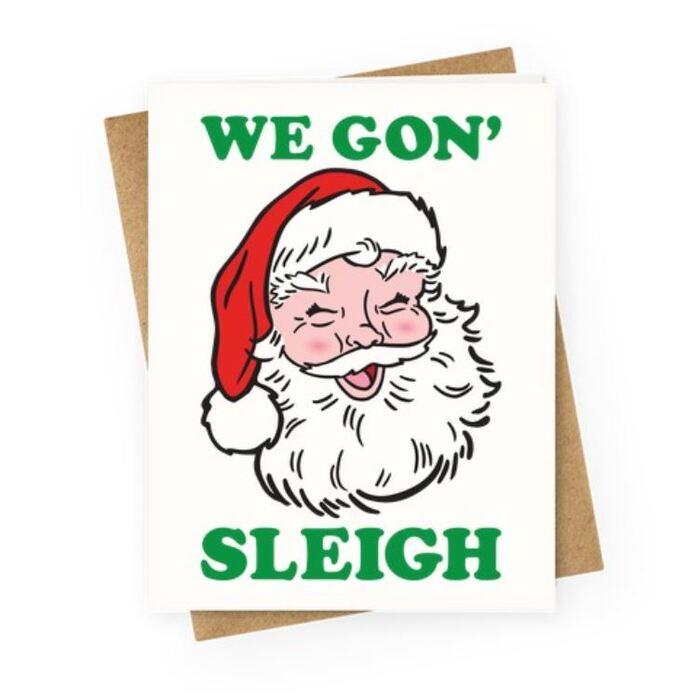 Sleigh Puns - We Gon' Sleigh