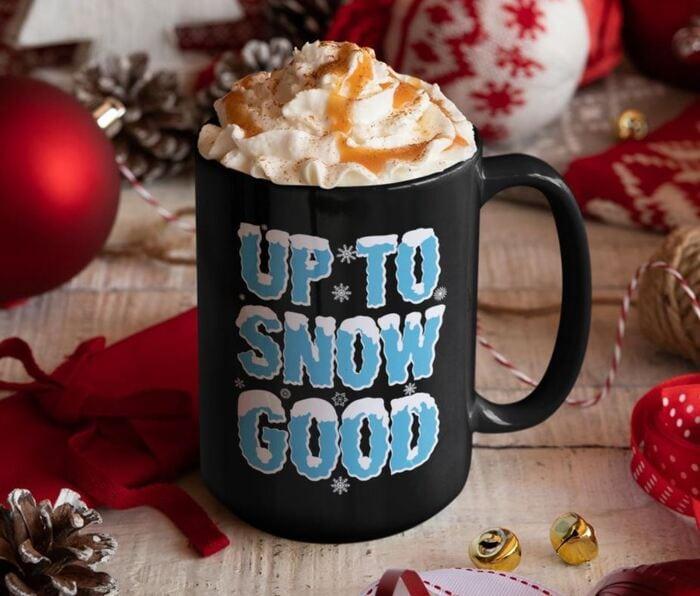 Winter Puns - Up to snow good mug