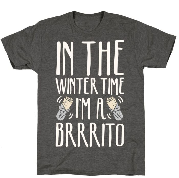 Winter Puns - In the winter time I'm a Brrrito