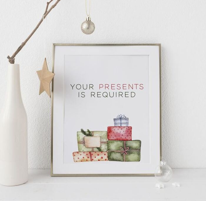 Christmas puns - Your presents is required