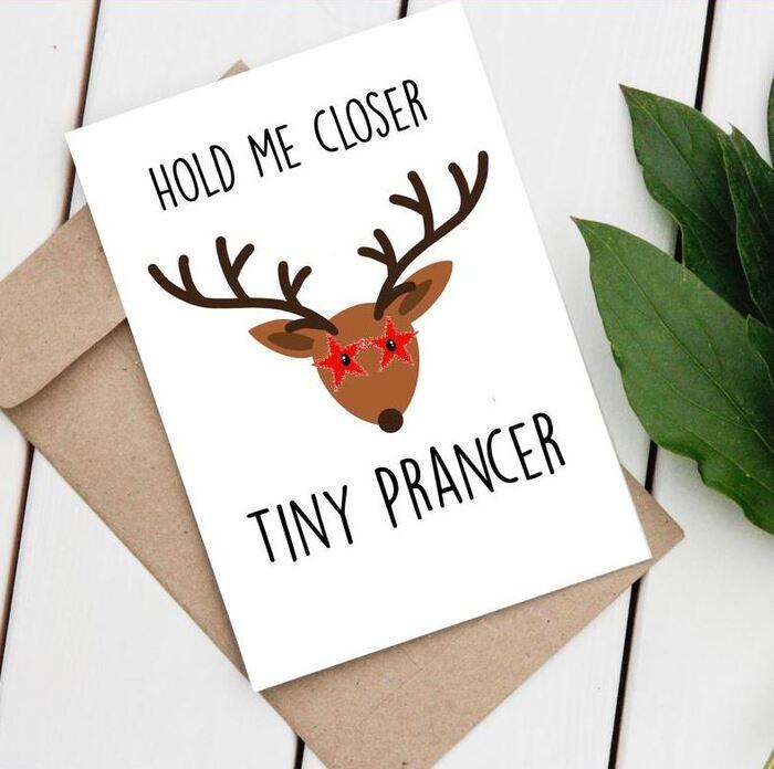 Christmas puns - Hold me closer tiny Prancer