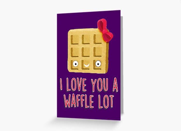 Breakfast puns - I love you a waffle lot