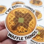 Breakfast puns - I've done things. Waffle thungs