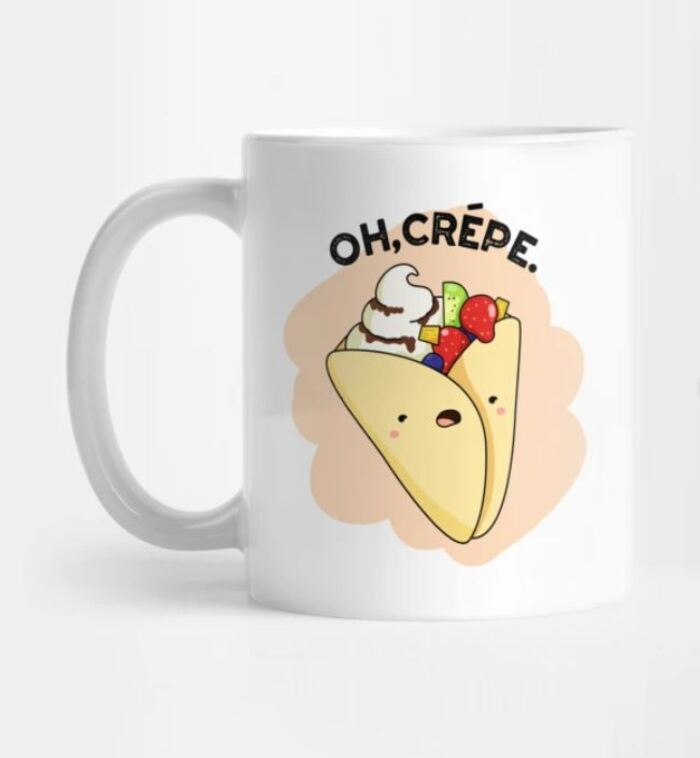 Breakfast puns - Oh, Crepe