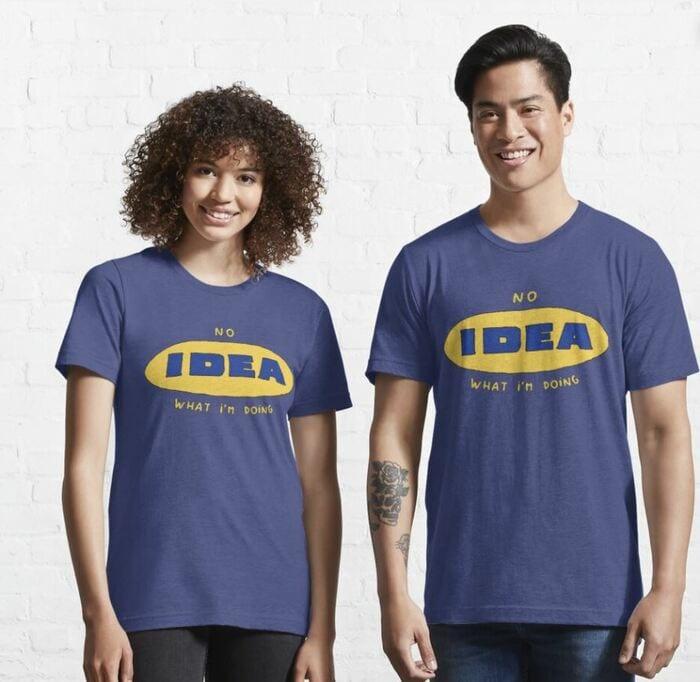 Furniture Puns - No Idea what I'm doing Ikea logo
