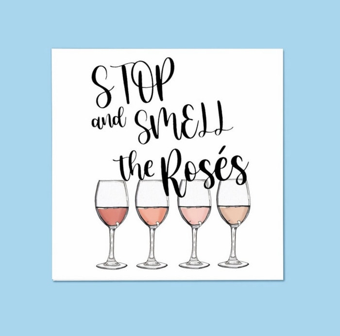 Wine Puns - stop and smell the roses