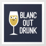 Wine Puns - blanc out drunk white wine