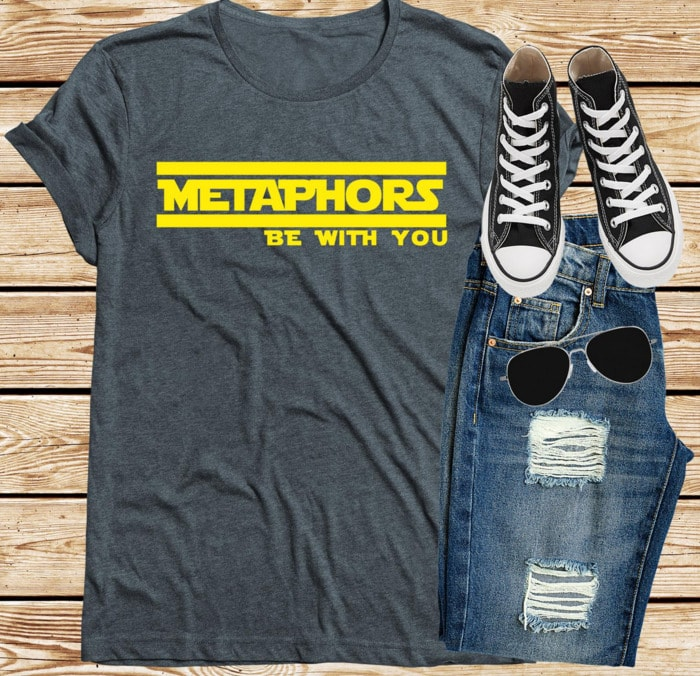 Cute Puns - Metaphors be with you Star Wars graphic tee