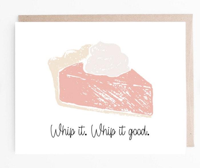 Pie Puns - whip it good