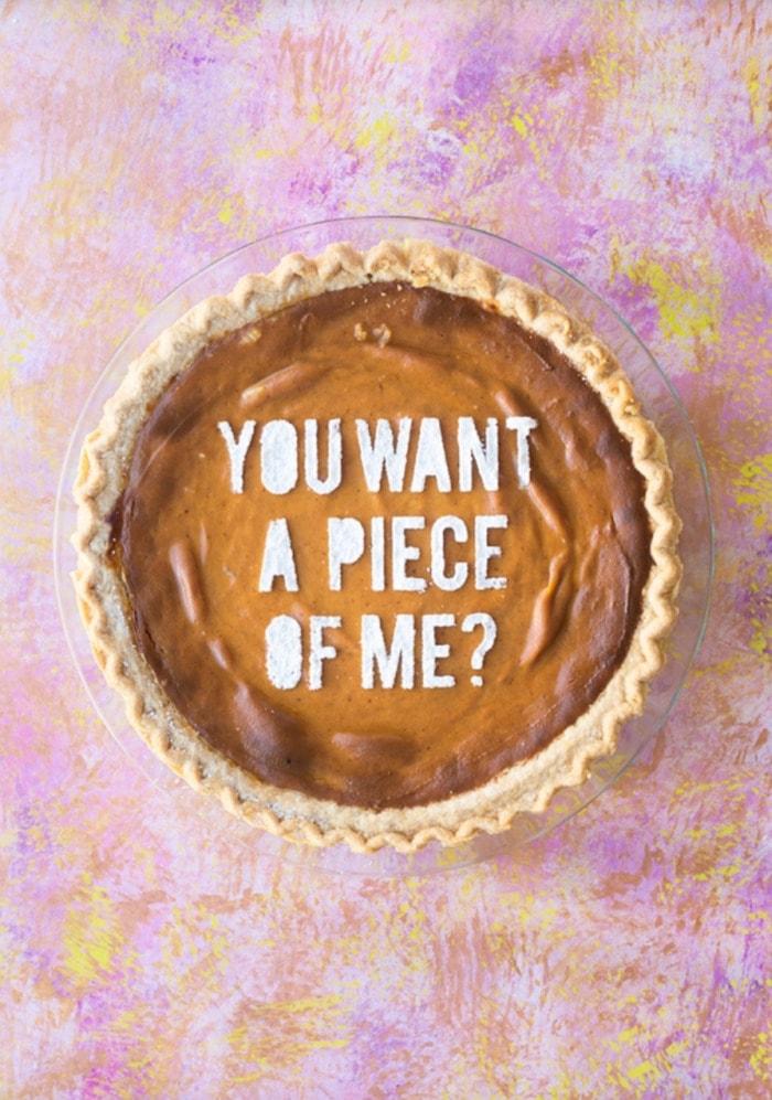 Pie Puns - you want a piece of me? pie