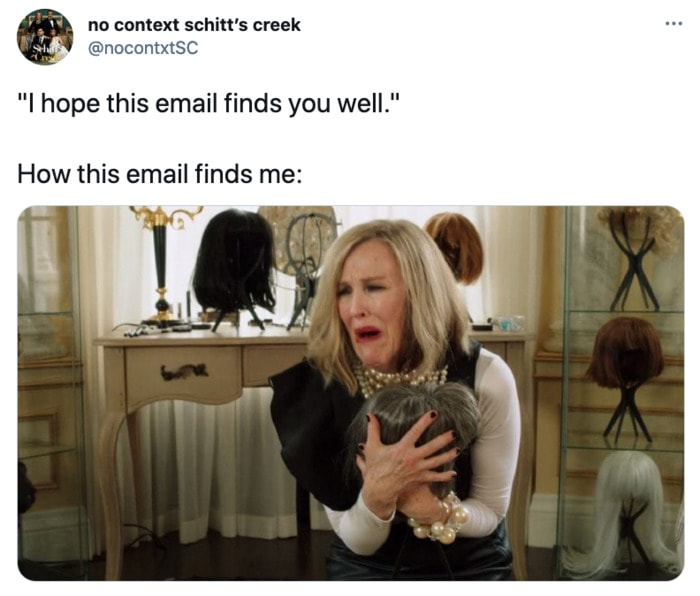 Schitt's Creek memes - hope this email finds you well