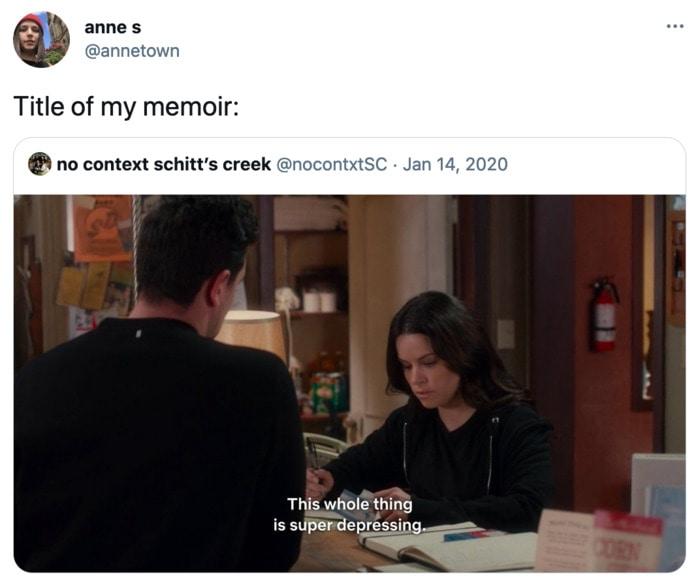 Schitt's Creek memes - super depressing memoir