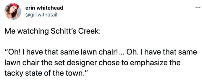 Schitt's Creek memes - lawn chair tacky town