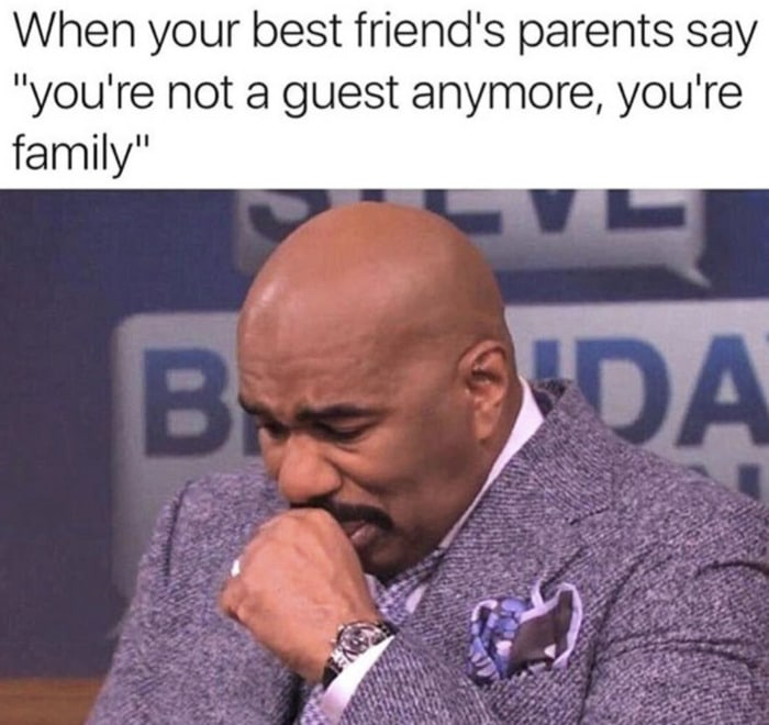 Wholesome Memes - Best friend's parents call you family