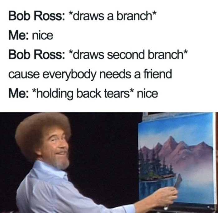 Wholesome Memes - Bob Ross tree branch meme