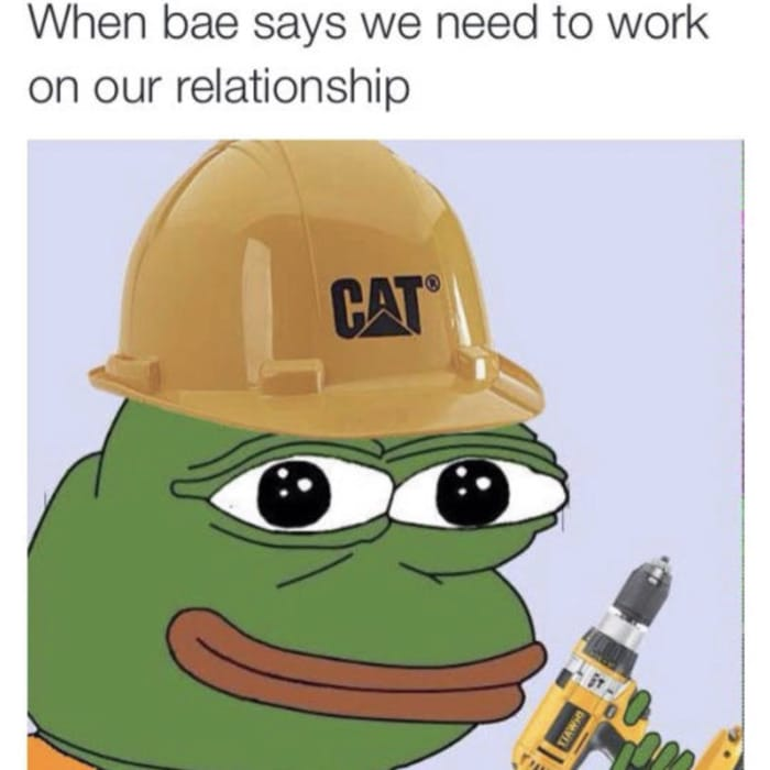 Wholesome Memes - Bae says we need to work on our relationship